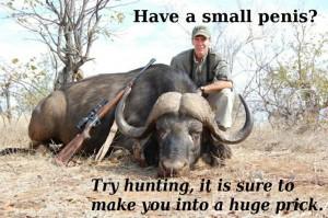 Imate malu kitu? Nema veze, isprobajte lov! To će vas sigurno pretvoriti u ljudinu s velikim mudima.